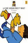 A QUE JUEGAN NICO Y MAX?