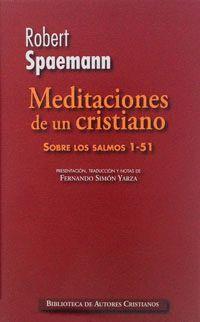 MEDITACIONES DE UN CRISTIANO I. SOBRE LOS SALMOS 1-51