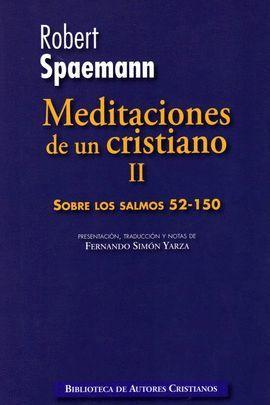 MEDITACIONES DE UN CRISTIANO II: SOBRE LOS SALMOS 52-150