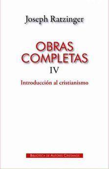 OBRAS COMPLETAS IV. INTRODUCCION AL CRISTIANISMO