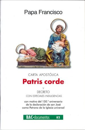 CARTA APOSTOLICA PATRIS CORDE Y DECRETO CON ESPECIALES INDULGENCIAS