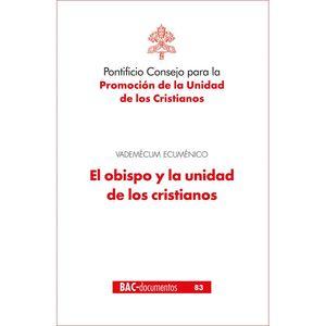 OBISPO Y LA UNIDAD DE LOS CRISTIANOS,EL.VADEMECUM ECUMENICO