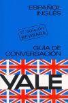 ESPAÑOL-INGLES. GUIA DE CONVERSACION YALE