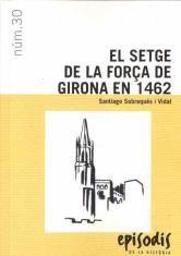 SETGE DE LA FORÇA DE GIRONA EN 1462, EL