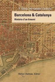 BARCELONA I CATALUNYA. HISTORIA D´UN BINOMI