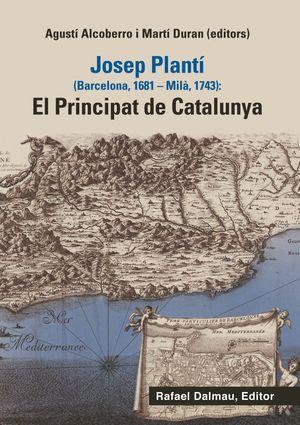 JOSEP PLANTÍ: EL PRINPIPAT DE CATALUNYA