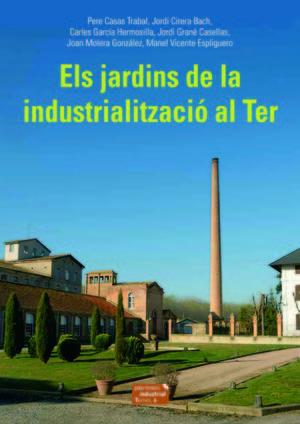 JARDINS DE LA INDUSTRIALITZACIÓ AL TER, ELS