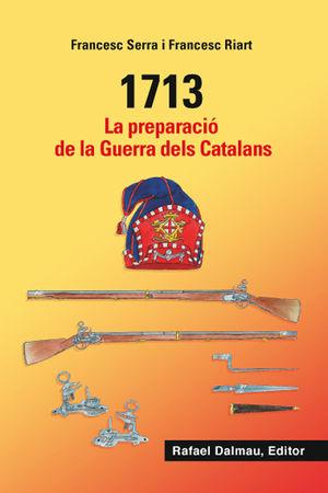 1713 - LA PREPARACIÓ DE LA GUERRA DELS CATALANS