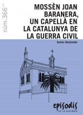 MOSSÈN JOAN BARANERA, UN CAPELLÀ EN LA CATALUNYA DE LA GUERRA CIVIL