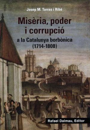MISERIA, PODER I CORRUPCIÓ A LA CATALUNYA BORBÒNICA (1714-1818)