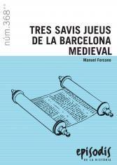 TRES SAVIS JUEUS A LA BARCELONA MEDIEVAL