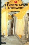 EXPRESIONISMO ABSTRACTO, EL