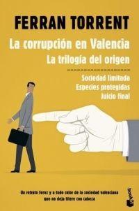 CORRUPCION EN VALENCIA, LA. LA TRILOGIA DEL ORIGEN
