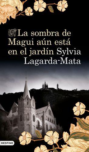 SOMBRA DE MAGUI AÚN ESTÁ EN EL JARDÍN, LA