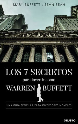 7 SECRETOS PARA INVERTIR COMO WARREN BUFFETT, LOS