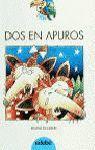 DOS EN APUROS