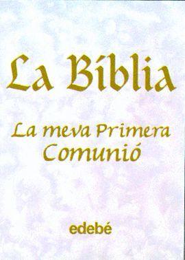BIBLIA, LA - LA MEVA PRIMERA COMUNIO