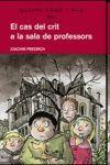CAS DEL CRIT A LA SALA DE PROFESSORS, EL