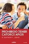 PROHIBIDO TENER CATORCE AÑOS