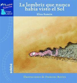 LOMBRIZ QUE NUNCA HABIA VISTO EL SOL, LA