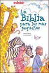 BIBLIA PARA LOS MAS PEQUEÑOS, LA