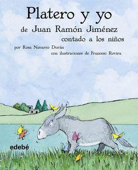 PLATERO Y YO DE JUAN RAMON JIMENEZ CONTADO A LOS NIÑOS