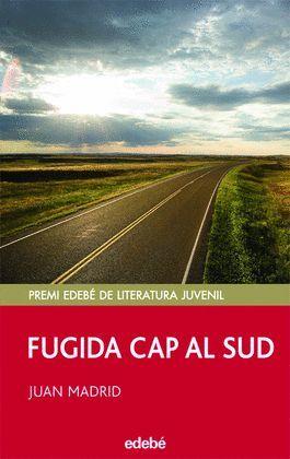 FUGIDA CAP AL SUD (PREMI EDEBE DE LITERATURA JUVENIL)