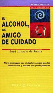 ALCOHOL, UN AMIGO DE CUIDADO, EL
