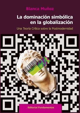 DOMINACIÓN SIMBÓLICA EN LA GLOBALIZACIÓN, LA