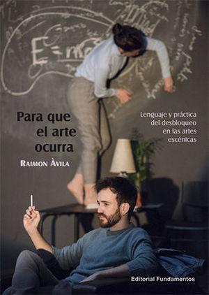 PARA QUE EL ARTE OCURRA