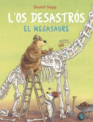 OS DESASTRÓS I EL MEGASAURE, L'