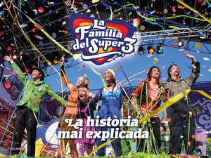 FAMÍLIA DEL SUPER3: LA HISTÒRIA MAI EXPLICADA, LA
