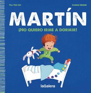 MARTÍN - ¡NO QUIERO IRME A DORMIR!