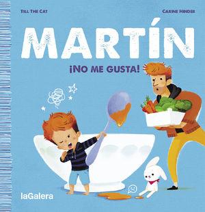 MARTÍN - ¡NO ME GUSTA!