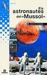 ASTRONAUTES DEL MUSSOL, ELS