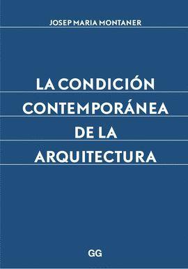 CONDICIÓN CONTEMPORÁNEA DE LA ARQUITECTURA, LA