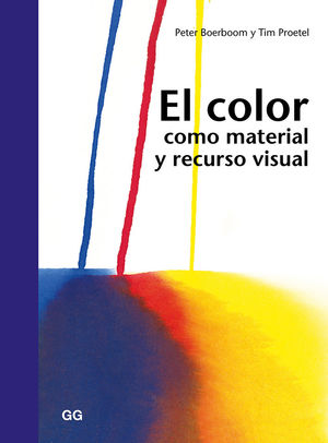 COLOR COMO MATERIAL Y RECURSO VISUAL, EL