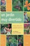 JARDIN MUY DIVERTIDO, UN GRANDES IDEAS PARA PEQUEÑOS JARDINEROS