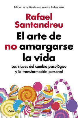 ARTE DE NO AMARGARSE LA VIDA, EL    (EDICIÓN AMPLIADA Y ACTUALIZADA)