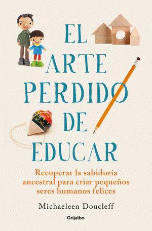 ARTE PERDIDO DE EDUCAR, EL