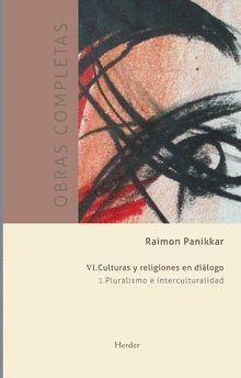 CULTURAS Y RELIGIONES EN DIÁLOGO VI. 1. PLURALISMO E INTERCULTURALIDAD
