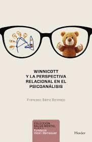 WINNICOTT Y LA PERSPECTIVA RELACIONAL EN EL PSICOANÁLISIS