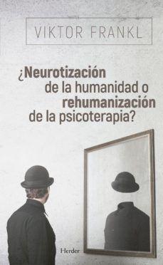 NEUROTIZACIÓN DE LA HUMANIDAD O REHUMANIZACIÓN DE LA PSICOTERAPIA?