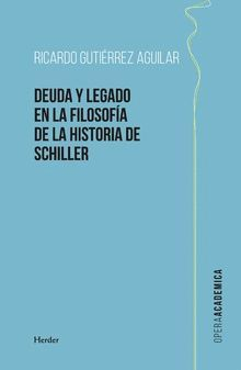 DEUDA Y LEGADO EN LA FILOSOFÍA DE LA HISTORIA DE SCHILLER