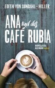 ANA UND DAS CAFÉ RUBIA