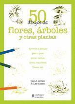 50 DIBUJOS DE FLORES, ARBOLES Y OTRAS PLANTAS APRENDE A DIBUJAR PASO A PASO PINOS, CACTUS...