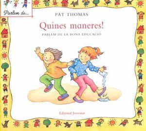 QUINES MANERES!