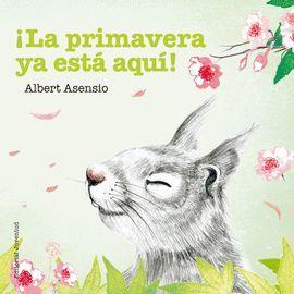 PRIMAVERA YA ESTÁ AQUÍ!, LA