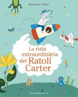 RUTA EXTRAORDINÀRIA DEL RATOLÍ CARTER, LA