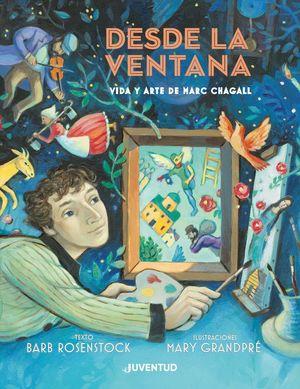 DESDE LA VENTANA - VIDA Y ARTE DE MARC CHAGALL